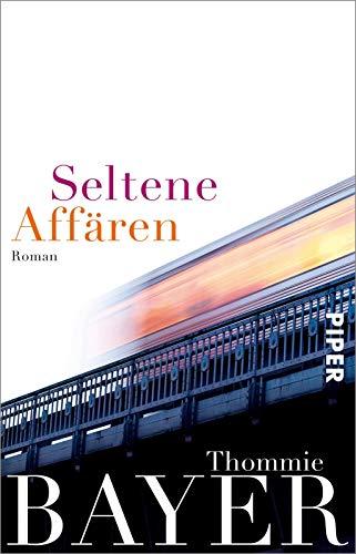 Seltene Affären: Roman