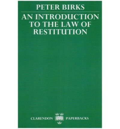 [An Introduction to the Law of Restitution] [by: Peter Birks]
