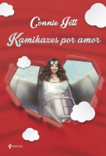 Kamikazes Por Amor (ESENCIA CONTEMPORÁNEA) de Connie Jett (26 may 2015) Tapa blanda