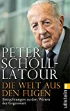 Die Welt aus den Fugen - Peter Scholl-Latour