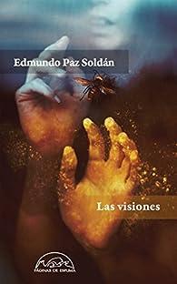Las visiones par Edmundo Paz Soldán
