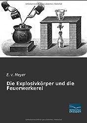 Die Explosivkoerper Und Die Feuerwerkerei