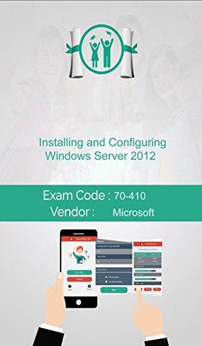 Microsoft 70-410 Exam: Installing and Configuring Windows Server 2012 (English Edition)