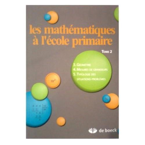 Les Mathématiques à l'école primaire, numéro 2, La géométrie, les mesures de grandeur et de typologie des problèmes