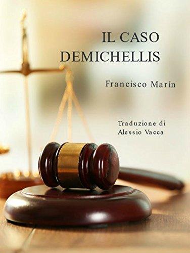IL CASO DEMICHELLIS: Il nuovo classico del genere giallo che ha trionfato in Spagna. (Italian Edition)