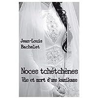 Noces Tchetchenes - Vie et Mort d'une Kamikaze