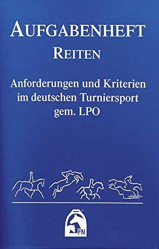 Aufgabenheft Reiten 2018: Anforderungen und Kriterien im deutschen Turniersport gem. LPO (Nationale Aufgaben) (Regelwerke) (Spring Reiten Pferd)