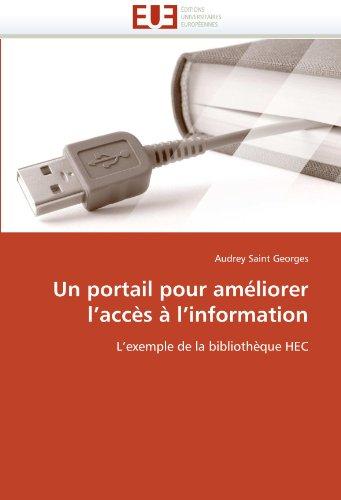 Un portail pour améliorer l'accès à l'information: L'exemple de la bibliothèque HEC (Omn.Univ.Europ.) par Audrey Saint Georges
