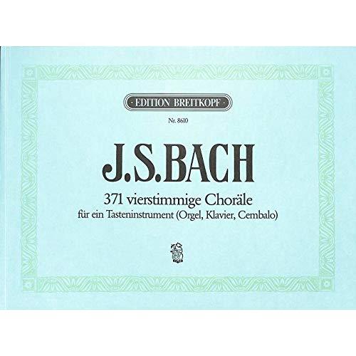 J.S. Bach: 371 Choräle für ein Tasteninstrument (Klavier/Orgel/Cembalo) (Musiknoten)
