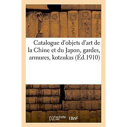 Catalogue d'objets d'art de la Chine et du Japon, gardes, armures, kotzukas