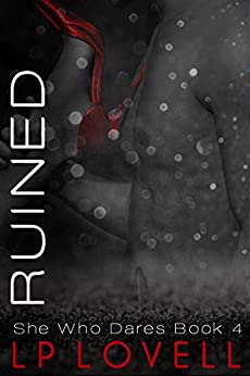 Ruined: A She Who Dares Standalone Novel by [Lovell, LP]