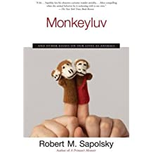 [( Monkeyluv: And Other Essays on Our Lives as Animals )] [by: Robert M Sapolsky] [Oct-2006]