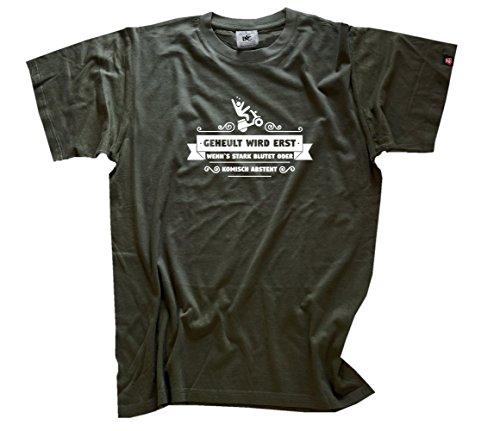 Geheult wird erst wenn es stark blutet oder komisch absteht - Moped Scooter T-Shirt Olive XXL Scooter Erste