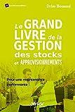Le grand livre de la gestion des stocks et approvisionnements - Pour une maintenance performante !