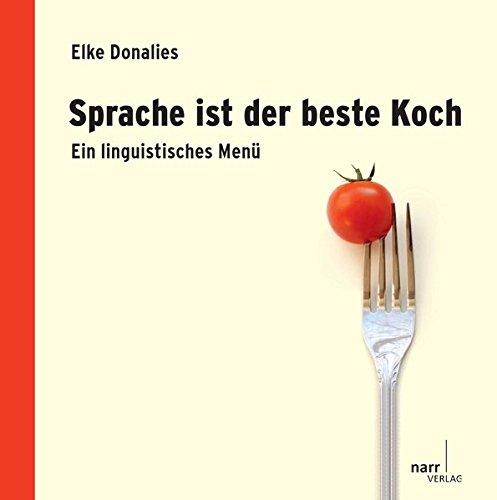 Preisvergleich Produktbild Sprache ist der beste Koch: Ein linguistisches Menü