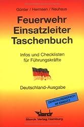 Feuerwehr-Einsatzleiter-Taschenbuch: Infos und Checklisten für Führungskräfte