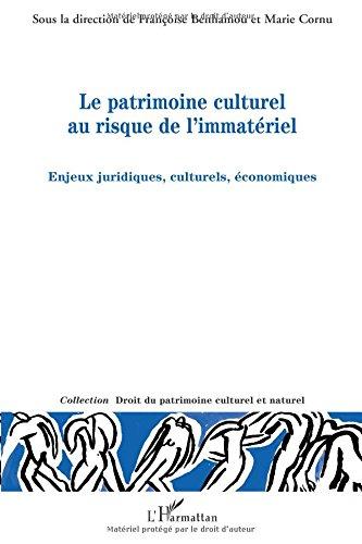 Le patrimoine culturel au risque de l'immatériel : Enjeux juridiques, culturels, économiques