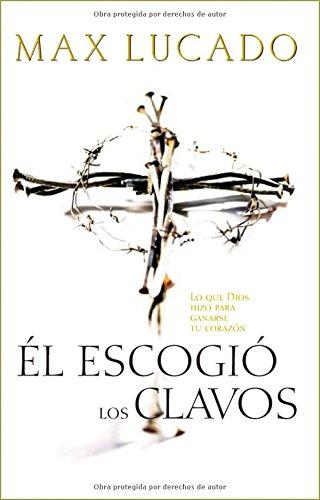 El Escogio los Clavos = He Chose the Nails