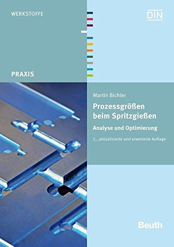 Prozessgrößen beim Spritzgießen: Analyse und Optimierung (Beuth Praxis)