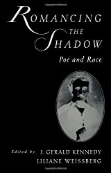 Romancing the Shadow: Poe and Race by J. Gerald Kennedy (2001-01-01)