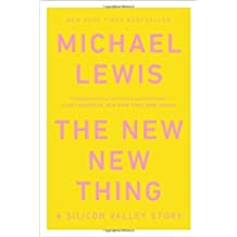 The New New Thing : A Silicon Valley Story by Michael Lewis (1999-10-01)