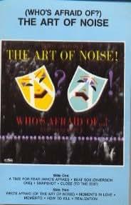 Who's Afraid of the Art of Noise? [CASSETTE]