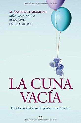 Cuna vacia, la - el doloroso proceso de perder un embarazo (Psicologia Y Salud (esfera)) por Mª Angeles Claramunt