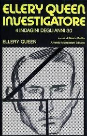 Ellery Queen investigatore. Quattro indagini degli anni '30