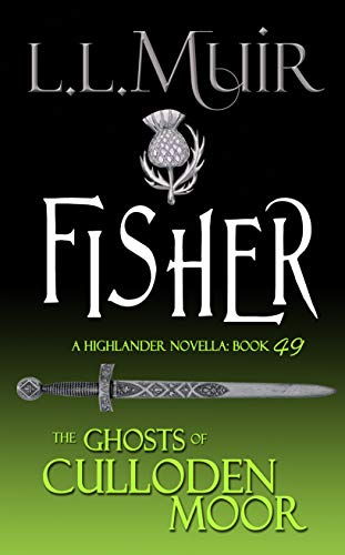 FISHER: A Highlander Romance (The Ghosts of Culloden Moor Book 49) (English Edition)