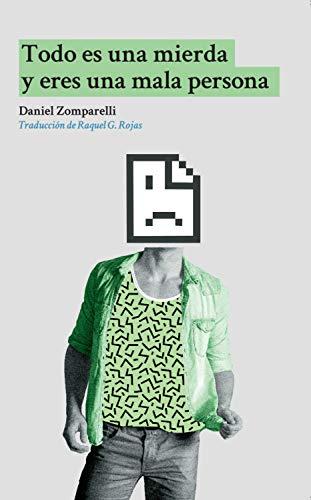 Todo es una mierda y eres una mala persona por Daniel Zomparelli