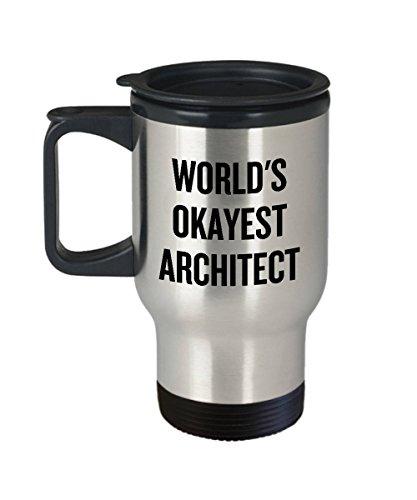 Lustige Architekten-Geschenk-Reise-Becher ArchitectureStudent Worlds Okayest Architect (Architekt Geschirrspüler)