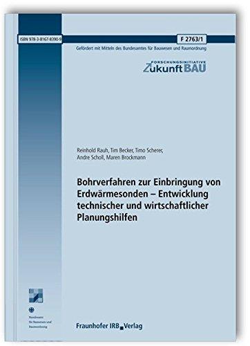 Bohrverfahren zur Einbringung von Erdwärmesonden - Entwicklung technischer und wirtschaftlicher Planungshilfen. Abschlussbericht. (Forschungsinitiative Zukunft Bau)