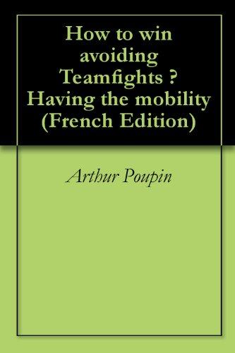How to win avoiding Teamfights ? Having the mobility par Arthur Poupin