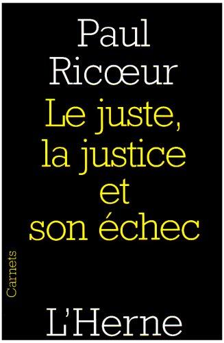 Le juste, la justice et son échec par Paul Ricoeur