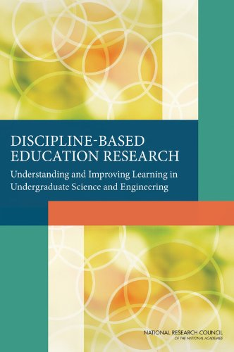 Discipline-Based Education Research: Understanding and Improving Learning in Undergraduate Science and Engineering