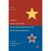 China, New Zealand, and the Complexities of Globalization: Asymmetry, Complementarity, and Competition