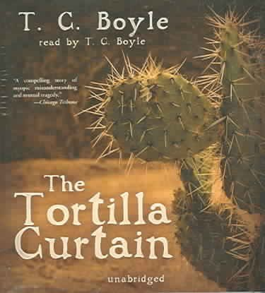 (THE TORTILLA CURTAIN ) BY Boyle, T. Coraghessan (Author) Compact Disc Published on (05 , 2006)