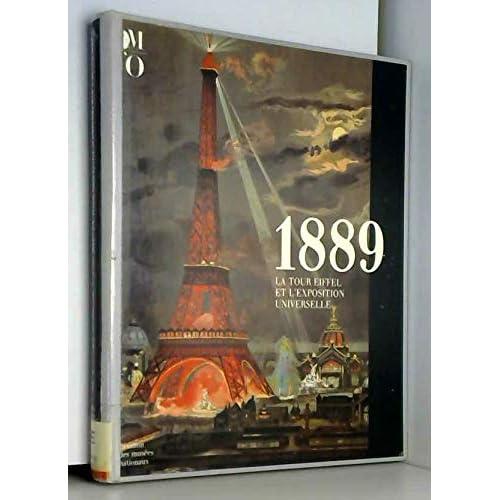 1889 La Tour Eiffel et L'Exposition Universelle - Musée d'Orsay - 1989