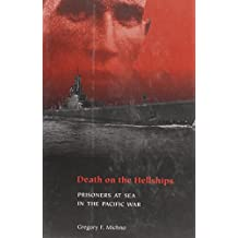 Death on the Hellships. Prisoners at Sea in the Pacific War