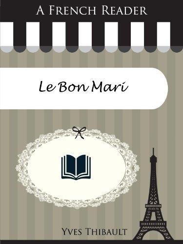 Livre A French Reader: Le Bon Mari (French Readers t. 37) epub pdf