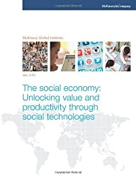 The social economy: Unlocking value and productivity through social technologies by McKinsey Global Institute (2012-07-26)