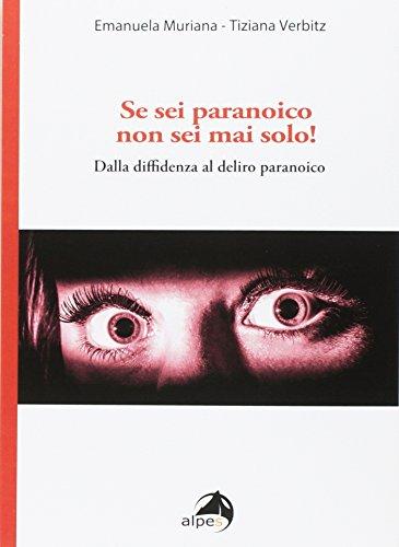Se sei paranoico, non sei mai solo! Dalla diffidenza al delirio paranoico por Emanuela Muriana
