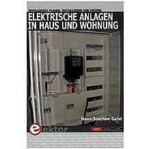 Amazing Elektrische Anlagen In Haus Und Wohnung: Erfolgreich Planen, Installieren  Und Prüfen