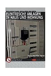 Elektrische Anlagen in Haus und Wohnung: Erfolgreich planen, installieren und prüfen
