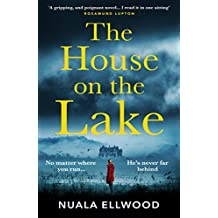 The House on the Lake: The new gripping and haunting thriller from the bestselling author of Day of the Accident