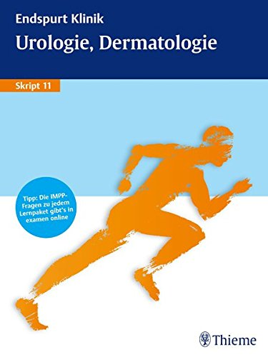 Endspurt Klinik Skript 11: Urologie, Dermatologie