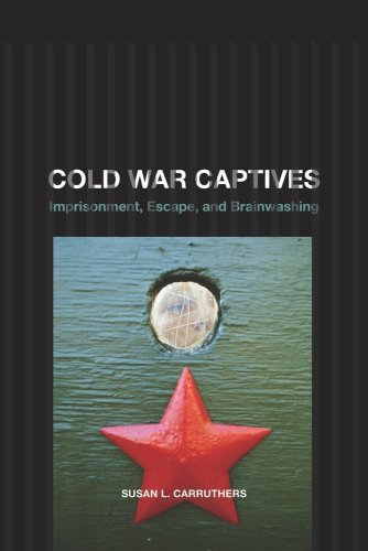 Cold War Captives: Imprisonment, Escape, and Brainwashing by Susan L. Carruthers (2009-10-13)