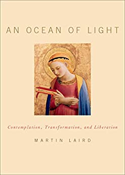 An Ocean of Light: Contemplation, Transformation, and Liberation by [Laird, Martin]