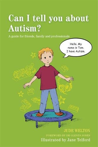Can I tell you about Autism?: A Guide for Friends, Family and Professionals por Jude Welton