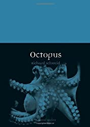 Octopus (Reaktion Books - Animal) by Richard Schweid (2013-12-15)